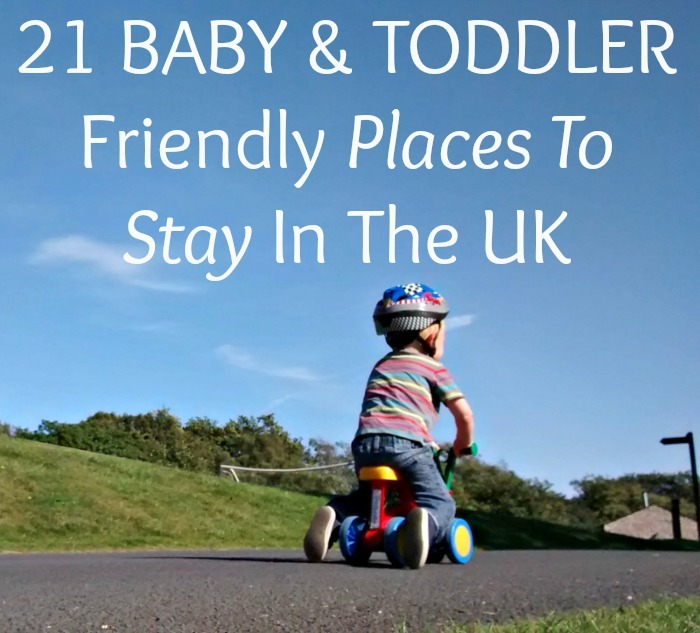 Best 21 Baby & Toddler Places To Stay In UK